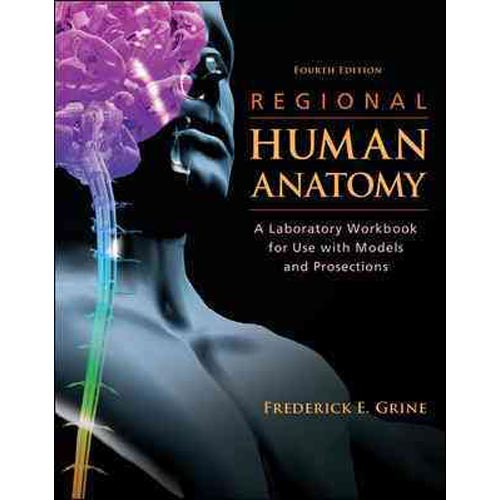 Regional Human Anatomy: A Laboratory Workbook for Use With Models and Prosection
