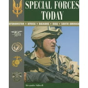 Special Forces Today : Afghanistan, Africa, Balkans, Iraq, South America