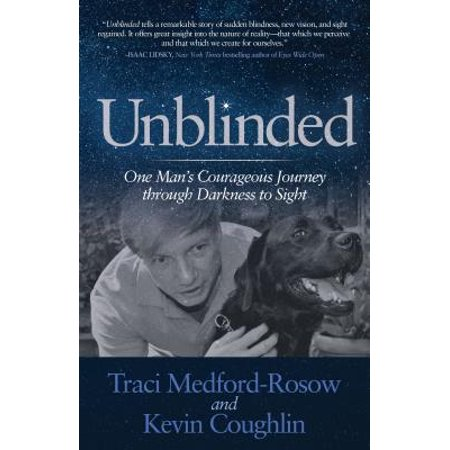 Unblinded : One Man's Courageous Journey Through Darkness to (Best Sight Night Vision)