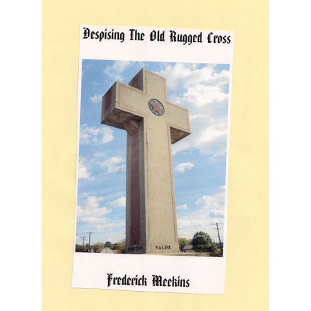 Despising The Old Rugged Cross - eBook