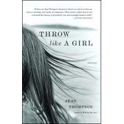 Throw Like A Girl : Stories