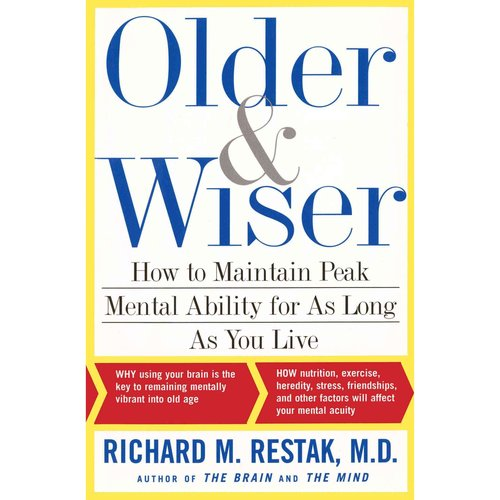 Older & Wiser: How to Maintain Peak Mental Ability for As Long As You Live