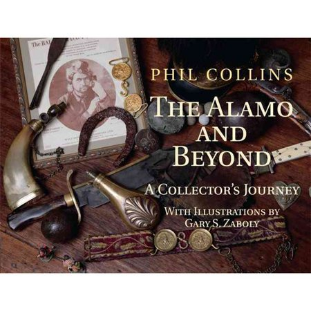 The Alamo And Beyond  A Collectors Journey