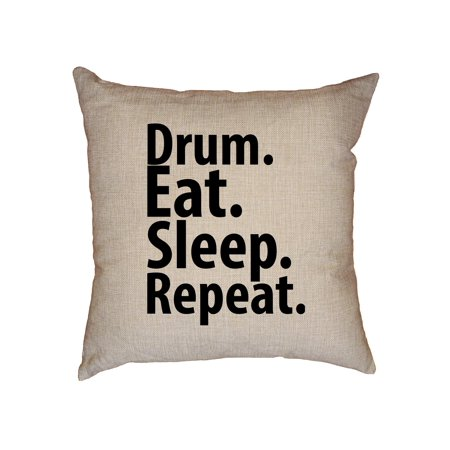 Drum. Eat. Sleep. Repeat. - Drummer Mantra Decorative Linen Throw Cushion Pillow Case with Insert