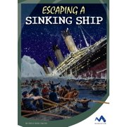 Great Escapes in History: Escaping a Sinking Ship (Hardcover)