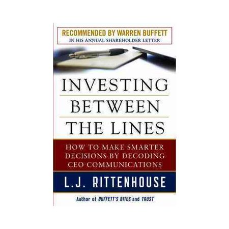 Investing Between The Lines  How To Make Smart Investment Decisions By Decoding Ceo Letters