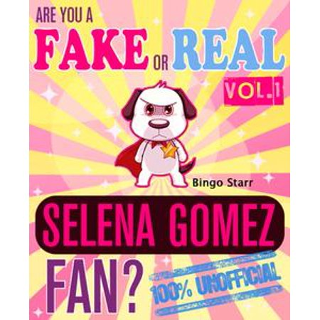 Are You a Fake or Real Selena Gomez Fan? Volume 1: The 100% Unofficial Quiz and Facts Trivia Travel Set Game - - Selena Gomez Halloween Concert