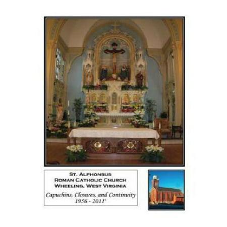 Saint Alphonsus  Wheeling  West Virginia  Capuchins  Closures  And Continuity 1956 2011