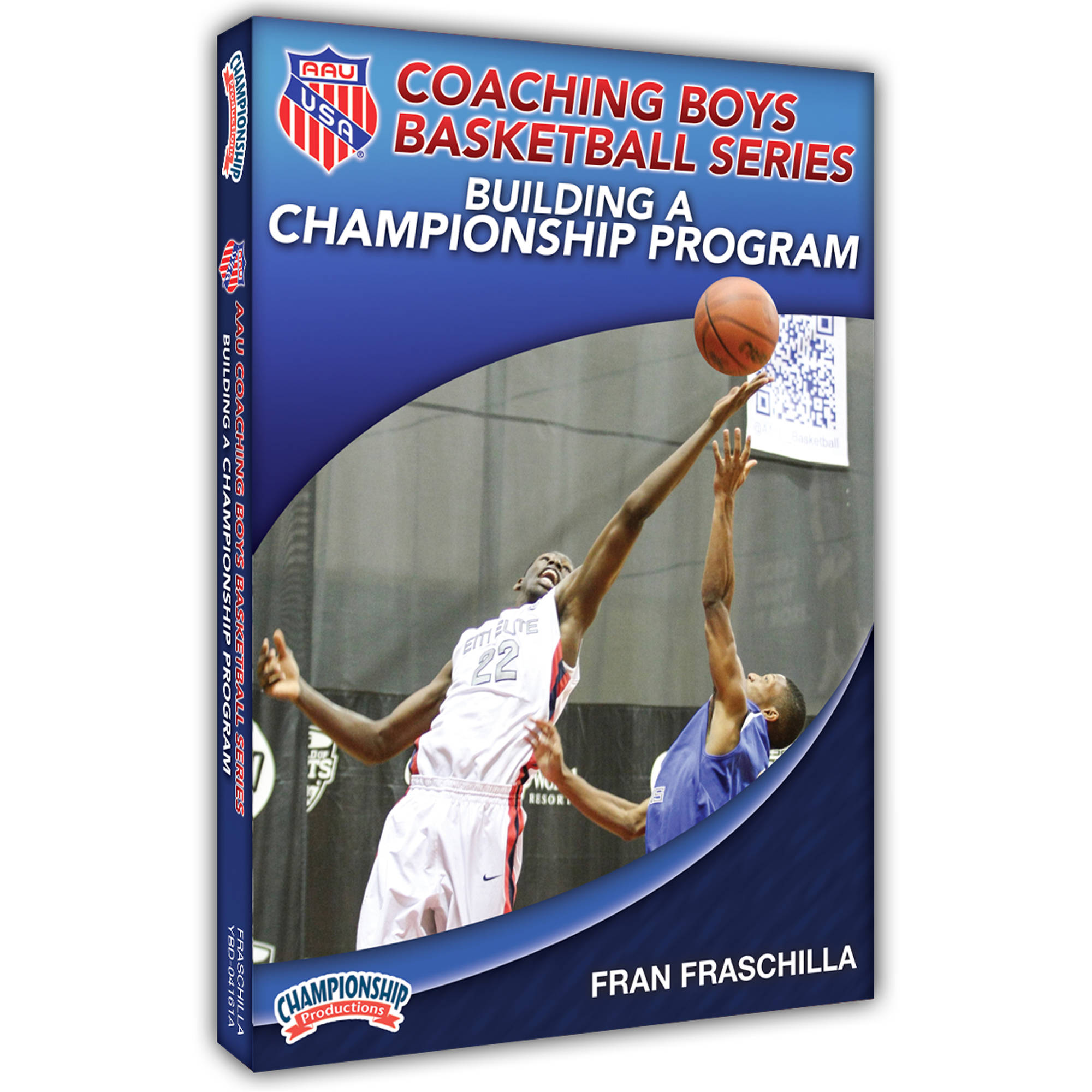 AAU Coaching Boys Basketball Series: Building a Championship Program by Championship Productions