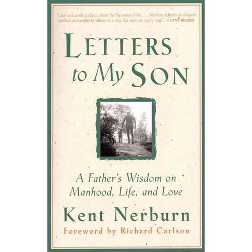 Letters to My Son: A Father's Wisdom on Manhood, Life, and Love