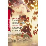 Un automne à Blue Lake - Seconde chance (Harlequin Passions) - eBook