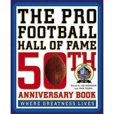 The Pro Football Hall of Fame 50th Anniversary Book : Where Greatness Lives - Pro Football Hall Of Fame Halloween