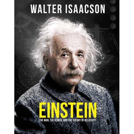 Einstein : The Man, the Genius, and the Theory of
