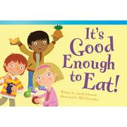 Read! Explore! Imagine! Fiction Readers: Level 1.8: It's Good Enough to Eat! (Upper Emergent) (Paperback)