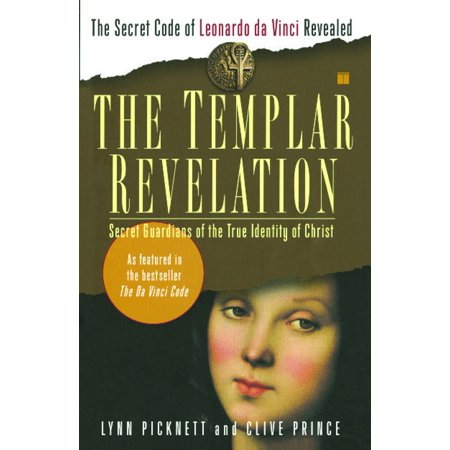 The Templar Revelation : Secret Guardians of the True Identity of