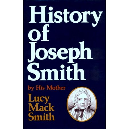 The History of Joseph Smith by His Mother - eBook