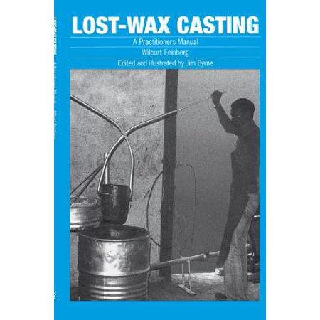 Lost-Wax Casting : A Practitioner's (Lost Wax)