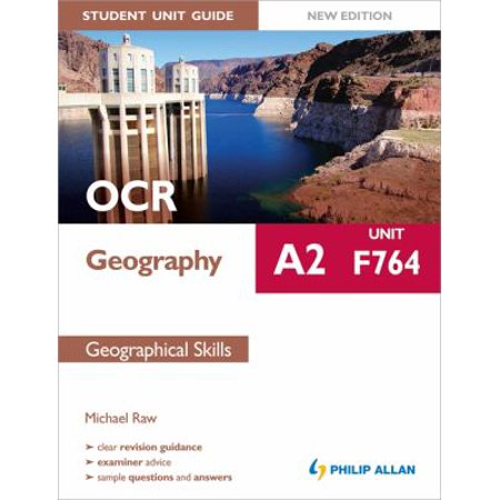 OCR A2 Geography Student Unit Guide F764 Geographical Skills