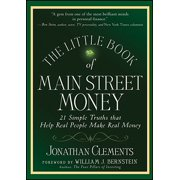 The Little Book of Main Street Money : 21 Simple Truths That Help Real People Make Real Money