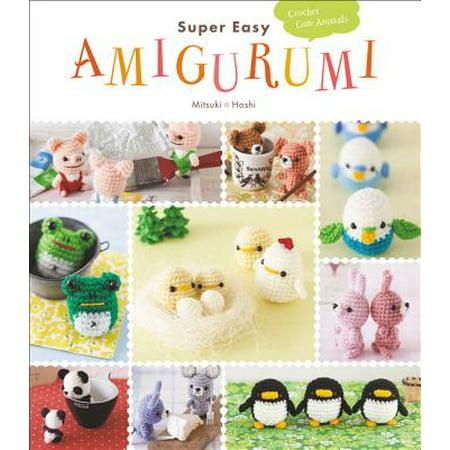 Amigurumi Crochet (Super Easy Amigurumi : Crochet Cute Animals )