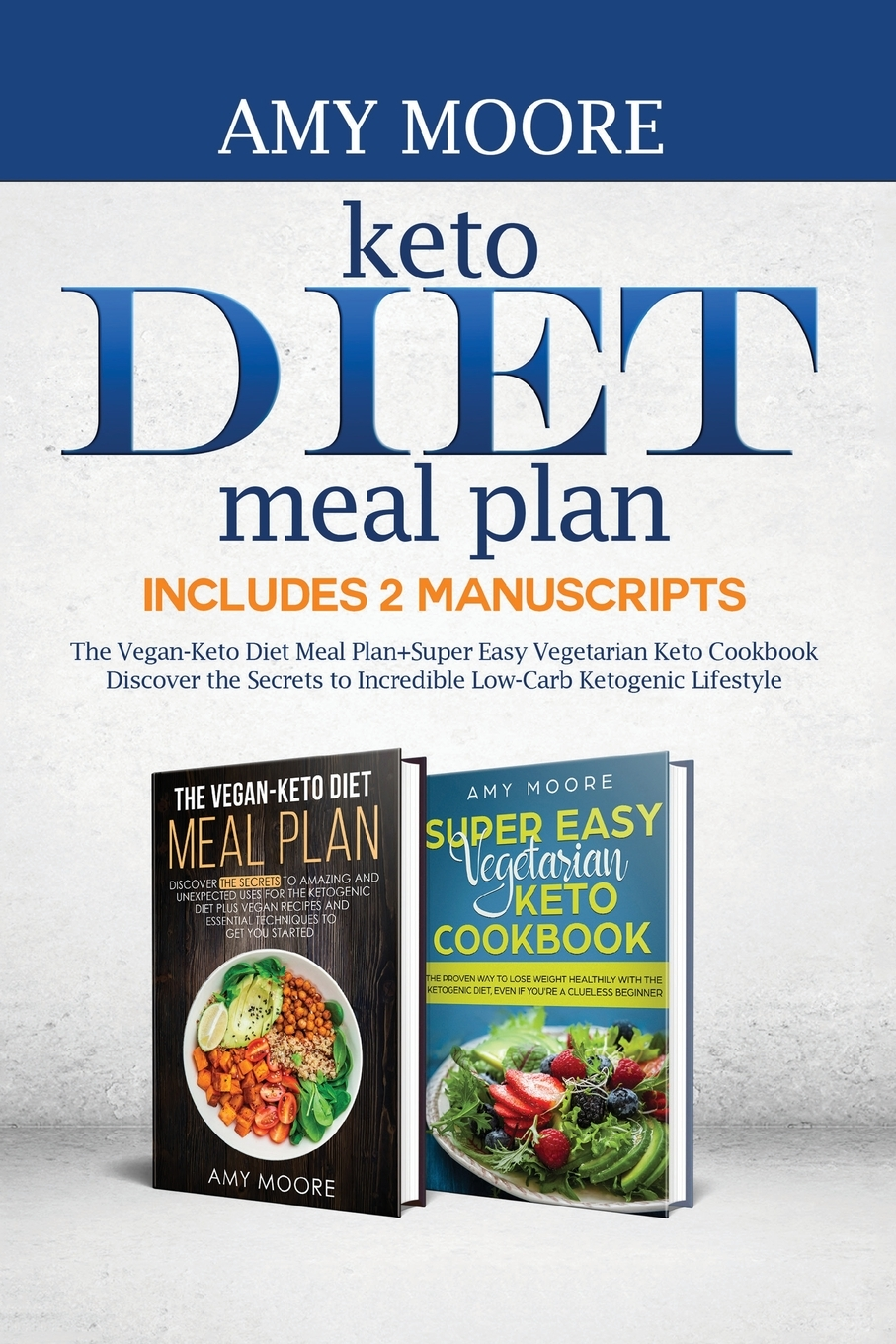 Keto Diet Meal Plan Includes 2 Manuscripts The Vegan Keto Diet Meal Plan Super Easy Vegetarian Keto Cookbook Discover The Secrets To Incredible Low Carb Ketogenic Lifestyle Paperback Walmart Com Walmart Com