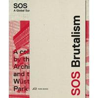 SOS Brutalism : A Global Survey