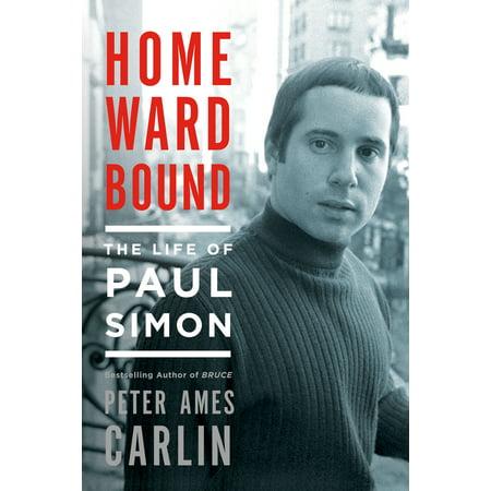 Homeward Bound : The Life of Paul Simon
