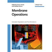 Membrane Operations : Innovative Separations and Transformations