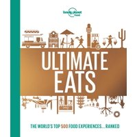 Lonely planet: lonely planet's ultimate eats - hardcover: 9781787014220