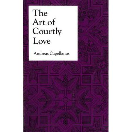 The Art of Courtly Love (The Art Of Courtly Love Full Text)