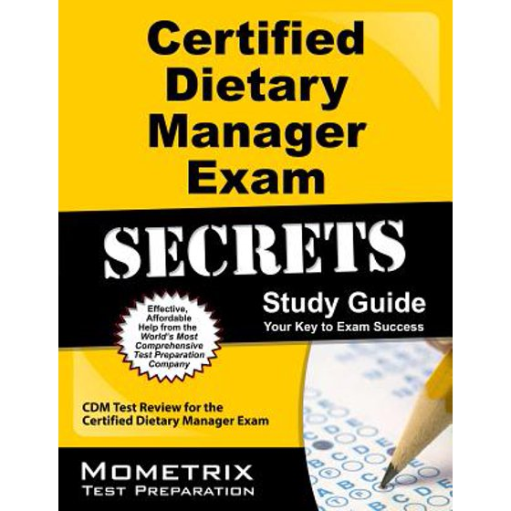 Certified Dietary Manager Exam Secrets Study Guide Cdm Test Review