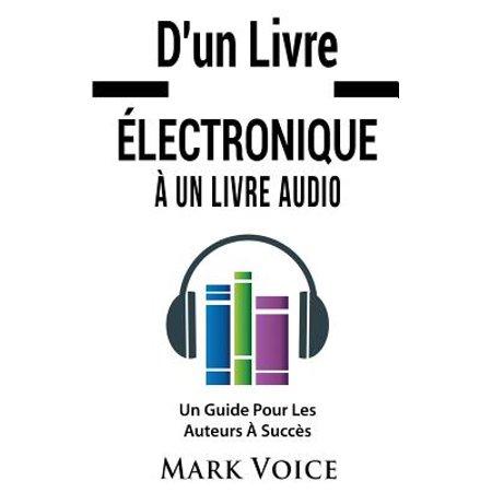 D Un Livre Electronique A Un Livre Audio Un Guide Pour Les Auteurs A Succes