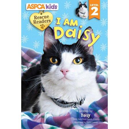 Kids Daisy (ASPCA kids: Rescue Readers: I Am Daisy : Level 2 )