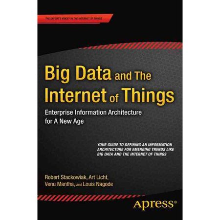 Big Data And The Internet Of Things  Enterprise Information Architecture For A New Age