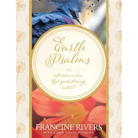 Earth Psalms : Reflections on How God Speaks through