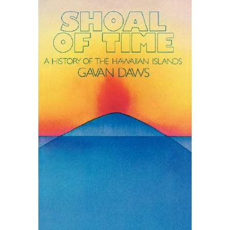 Shoal of Time : A History of the Hawaiian Islands
