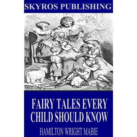 Fairy Tales Every Child Should Know - eBook