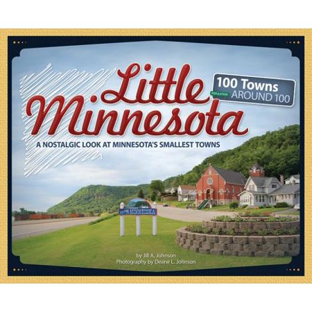 Little minnesota : 100 towns around 100 - paperback: