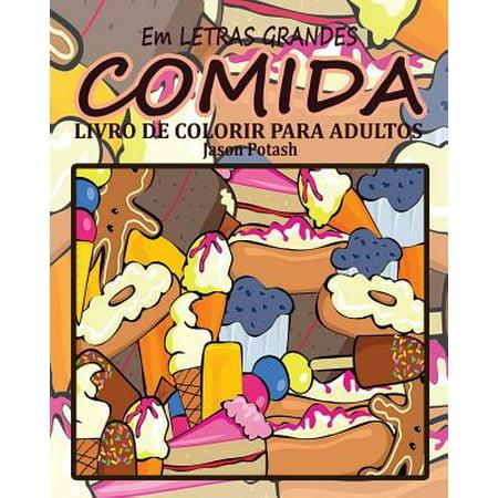 Comida Livro de Colorir Para Adultos ( Em Letras Grandes ) (Paperback) - Decoracion Para Fiesta De Halloween Adultos