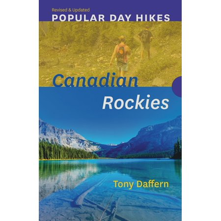 Popular Day Hikes: Canadian Rockies — Revised & Updated -