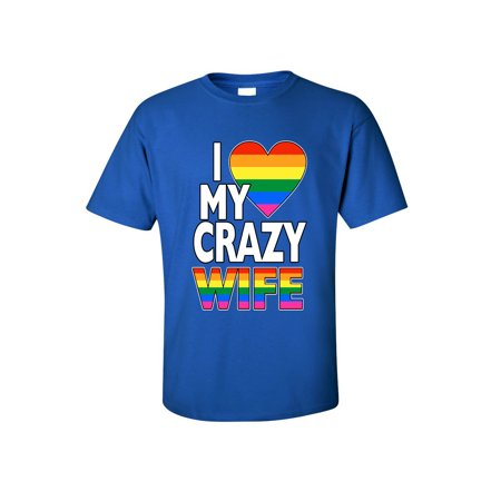 Men's/Unisex I Love My Crazy Gay Wife Short Sleeve T-Shirt