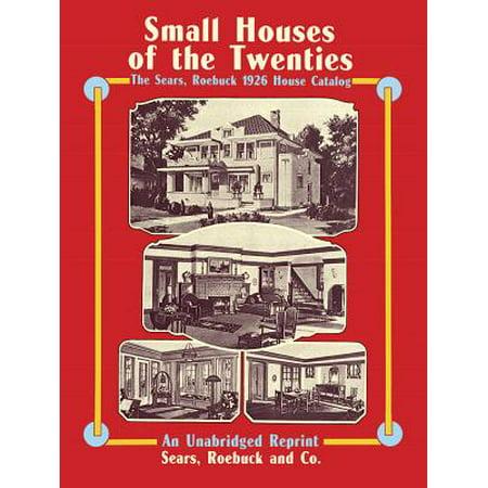 Small Houses of the Twenties : The Sears, Roebuck 1926 House Catalog - Novelty Catalog