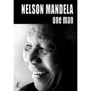 The Unauthorized Story: Nelson Mandela One Man by