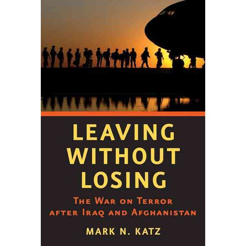 Leaving Without Losing: The War on Terror After Iraq and Afghanistan