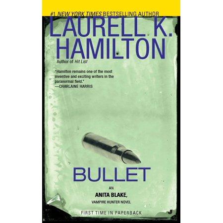 Bullet : An Anita Blake, Vampire Hunter Novel