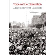 Voices of Decolonization : A Brief History with Documents