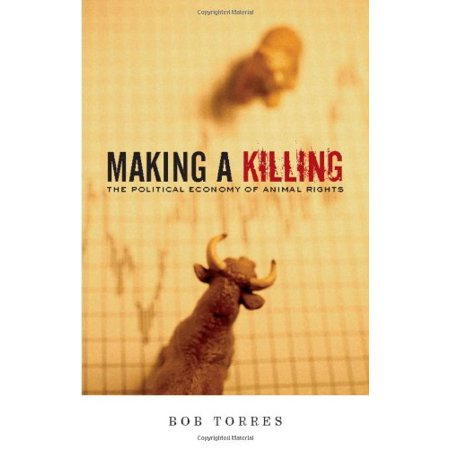 Making A Killing: The Political Economy of Animal