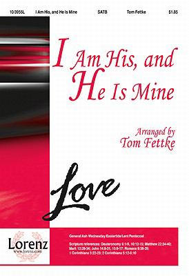 I Am His, and He Is Mine-Sac Anthem SATB,Piano Tom Fettke SHeet Music 103955L by