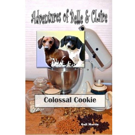 Adventures of Belle and Claire - Colossal Cookie : Colossal Cookie