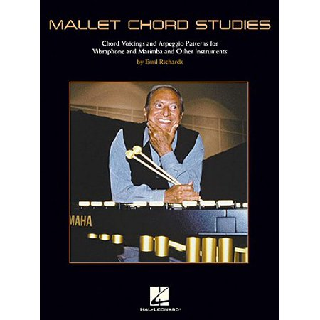 Marimba Instruments - Mallet Chord Studies : Chord Voicings and Arpeggio Patterns for Vibraphone and Marimba and Other Instruments